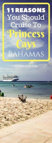 11 Reasons You Should Cruise To Princess Cays, Bahamas