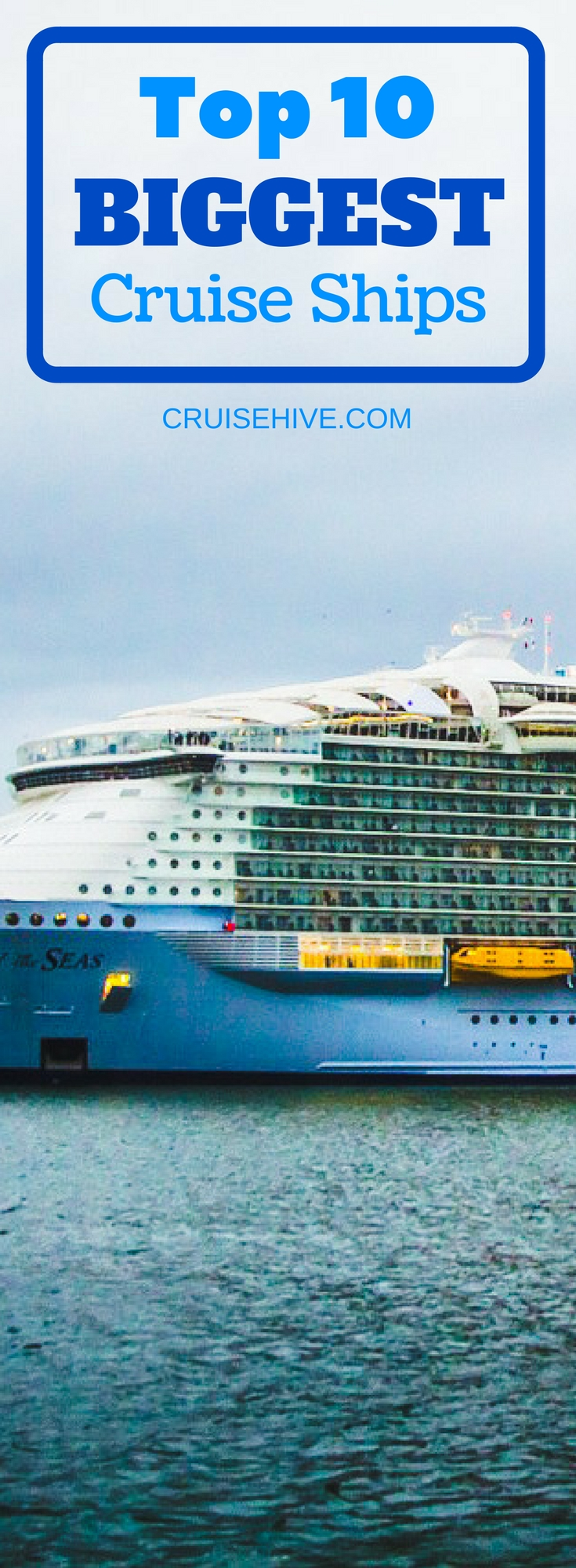 Top 10 biggest cruise ships in the world for Best cruise in world