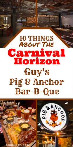 If you're taking a cruise vacation on Carnival Horizon then here are cruise tips for the popular Guy's Pig and Anchor Smokehouse Brewhouse.