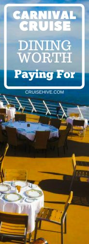 While you can dine quite sumptuously during a cruise vacation without ever spending extra on food, there are a number of delicious Carnival cruise dining options you may want to consider spending a little more to enjoy.
