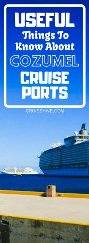 If you're taking a cruise vacation in the western Caribbean it is likely your cruise ship will call in Cozumel, Mexico so here's everything you need to know and useful cruise tips about Cozumel cruise ports.