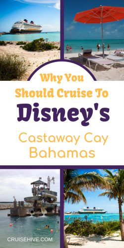 We've got some cruise tips on why you should visit Disney Cruise Line's private island of Castaway Cay, Bahamas.
