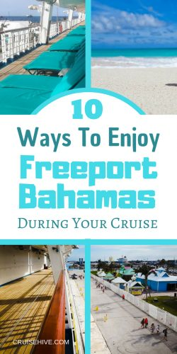 If you're thinking of taking a cruise vacation which includes a visit to Freeport, Bahamas then here are 10 things to do so you can have the best experience.