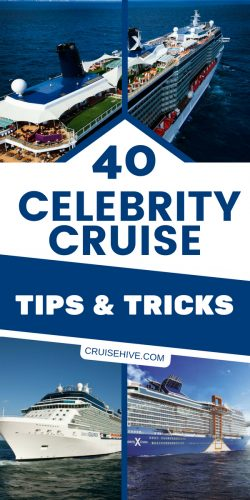 Read these 40 Celebrity cruise tips and tricks if you're planning a cruise vacation with the cruise line.