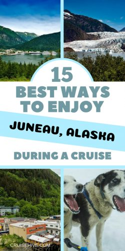Here are the best ways and cruise tips to enjoy Juneau, Alaska for your travel vacation.