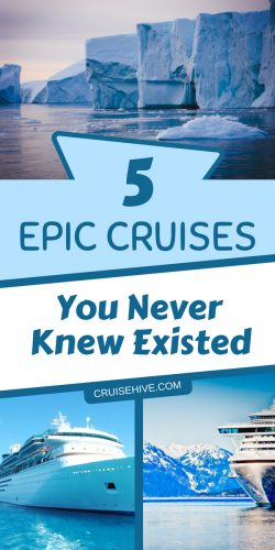 Be adventurous for your next cruise vacation, check these cruises you never knew about in regions you might have never traveled to before.