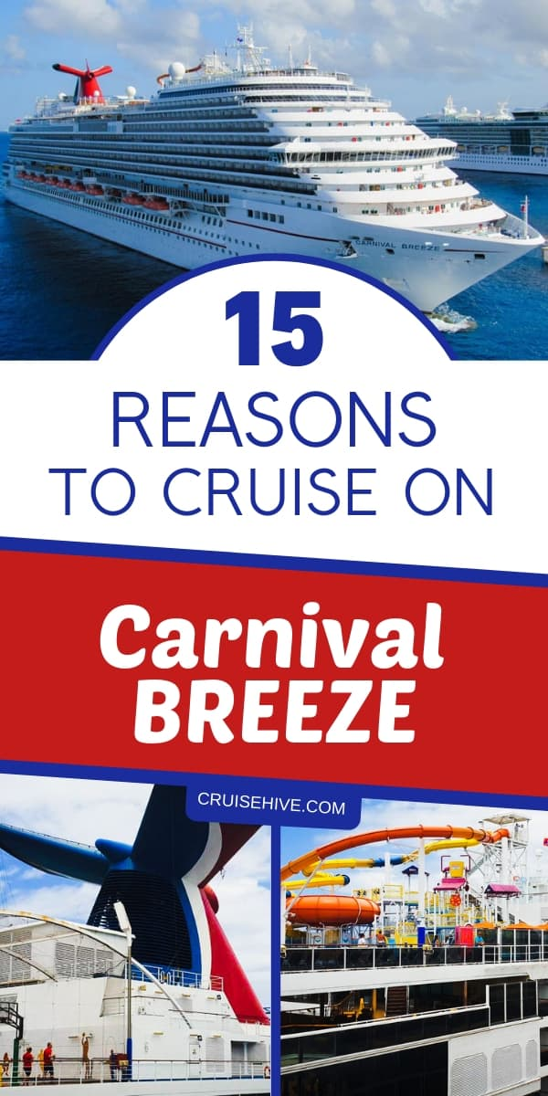 If you're thinking about a cruise vacation with Carnival Cruise Line then read these reasons to choose the Carnival Breeze ship.