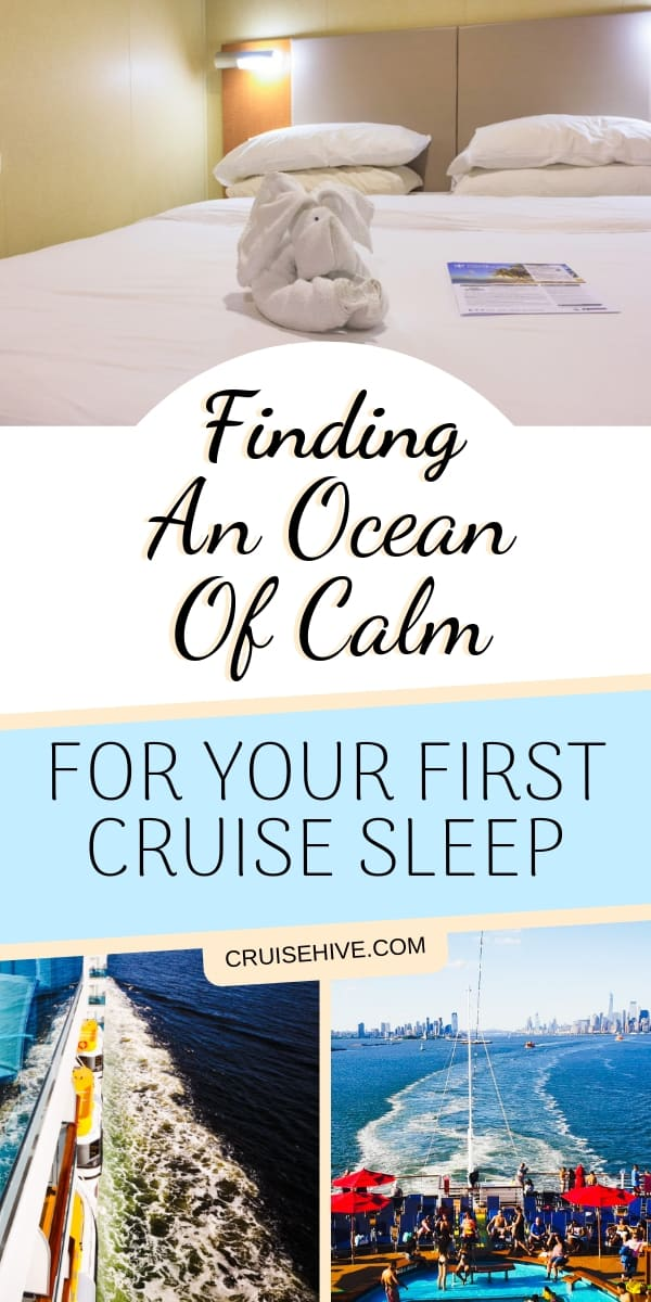 Tips on making sure you have a great first sleep on your cruise vacation.