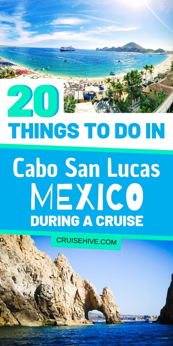 20 Things to Do in Cabo San Lucas, Mexico During a Cruise