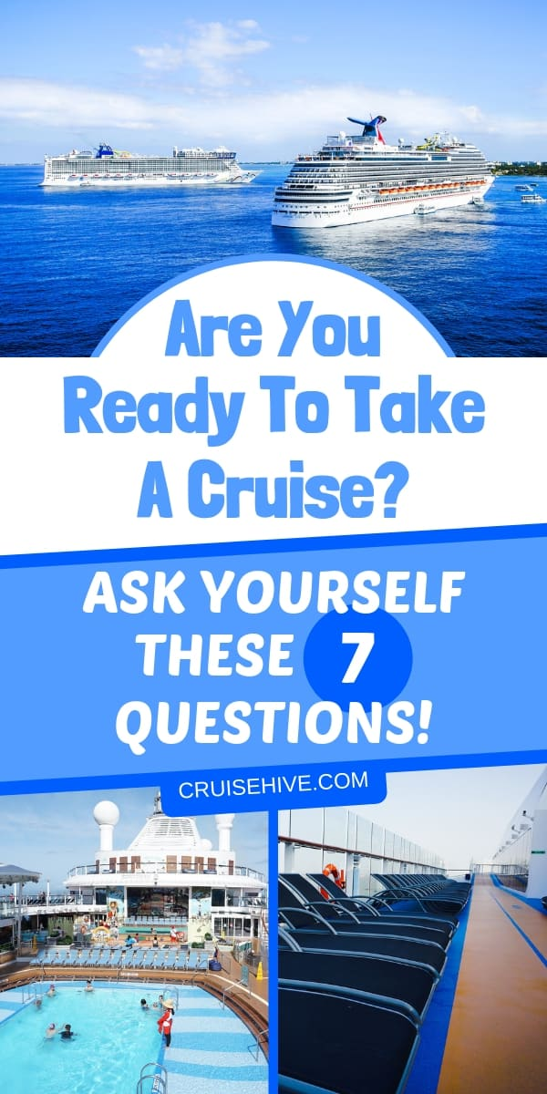 Are you ready to take a cruise vacation? Here are questions to ask yourself to see if it is for you. Cruise tips for rookies to make sure you're fully prepared for that epic cruise ship experience.