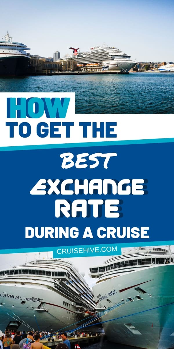 Money saving tips for a cruise vacation on getting the best exchange rate. Follow these tips to help you out.