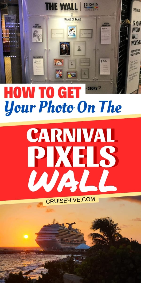 Carnival cruise tips for getting your photo featured on the Carnival Pixels Gallery Wall during your cruise vacation.