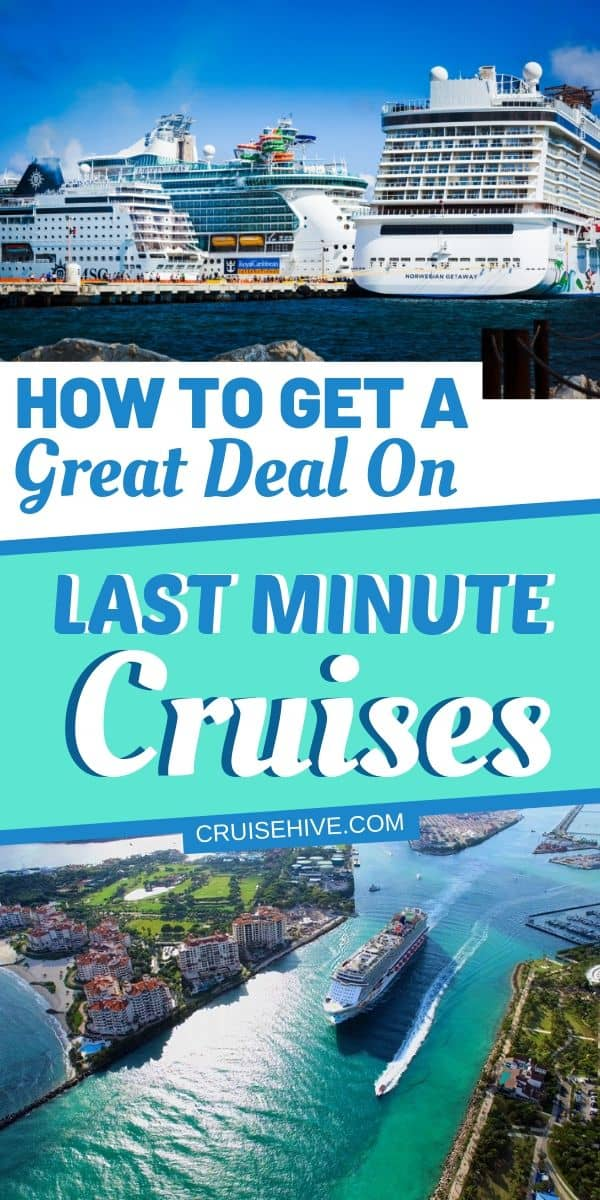 Find out how you can get a great deal on last minute cruises with tips and hacks for your vacation at sea!