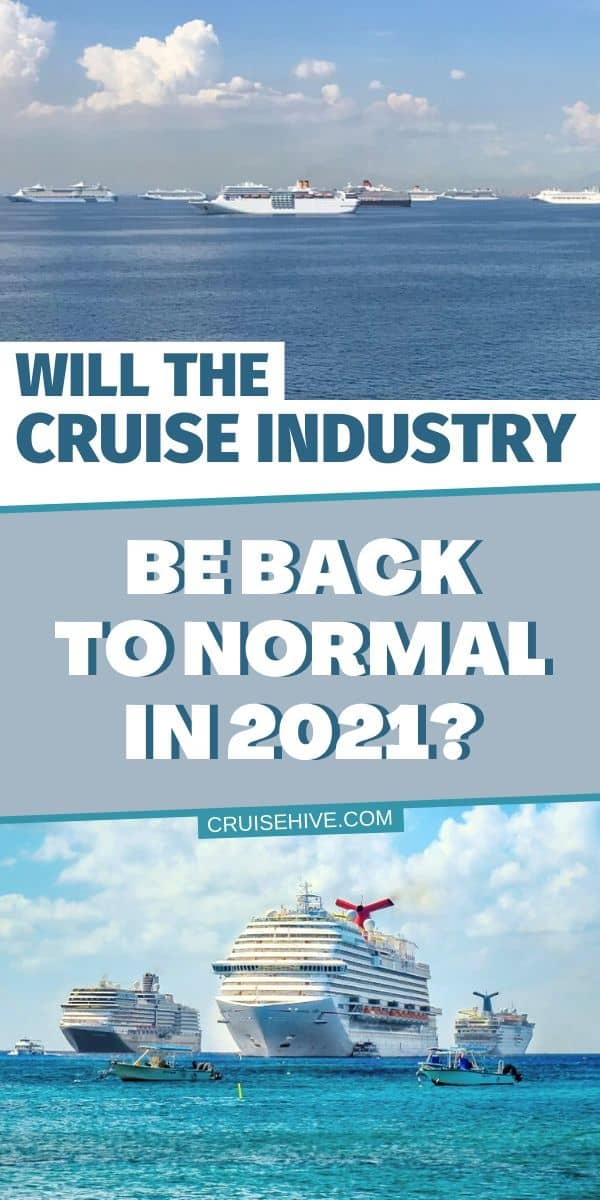 Will the Cruise Industry Be Back to Normal
