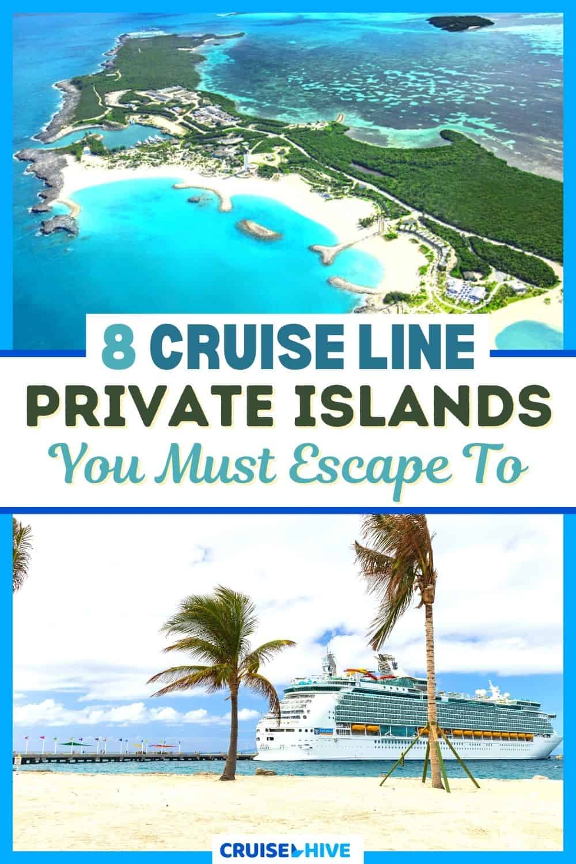 8 Cruise Line Private Islands