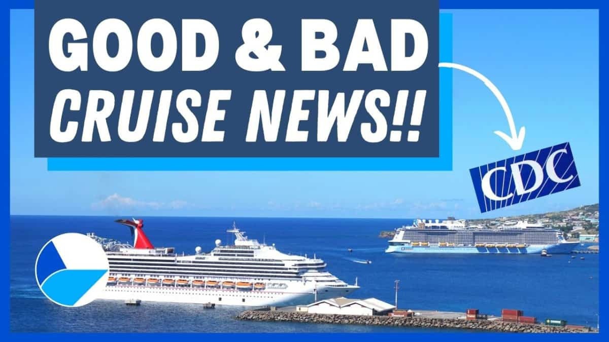 Good and Bad Cruise News Update