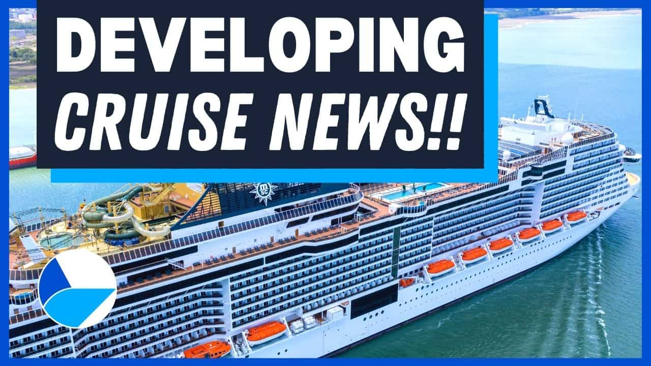 developing cruise news