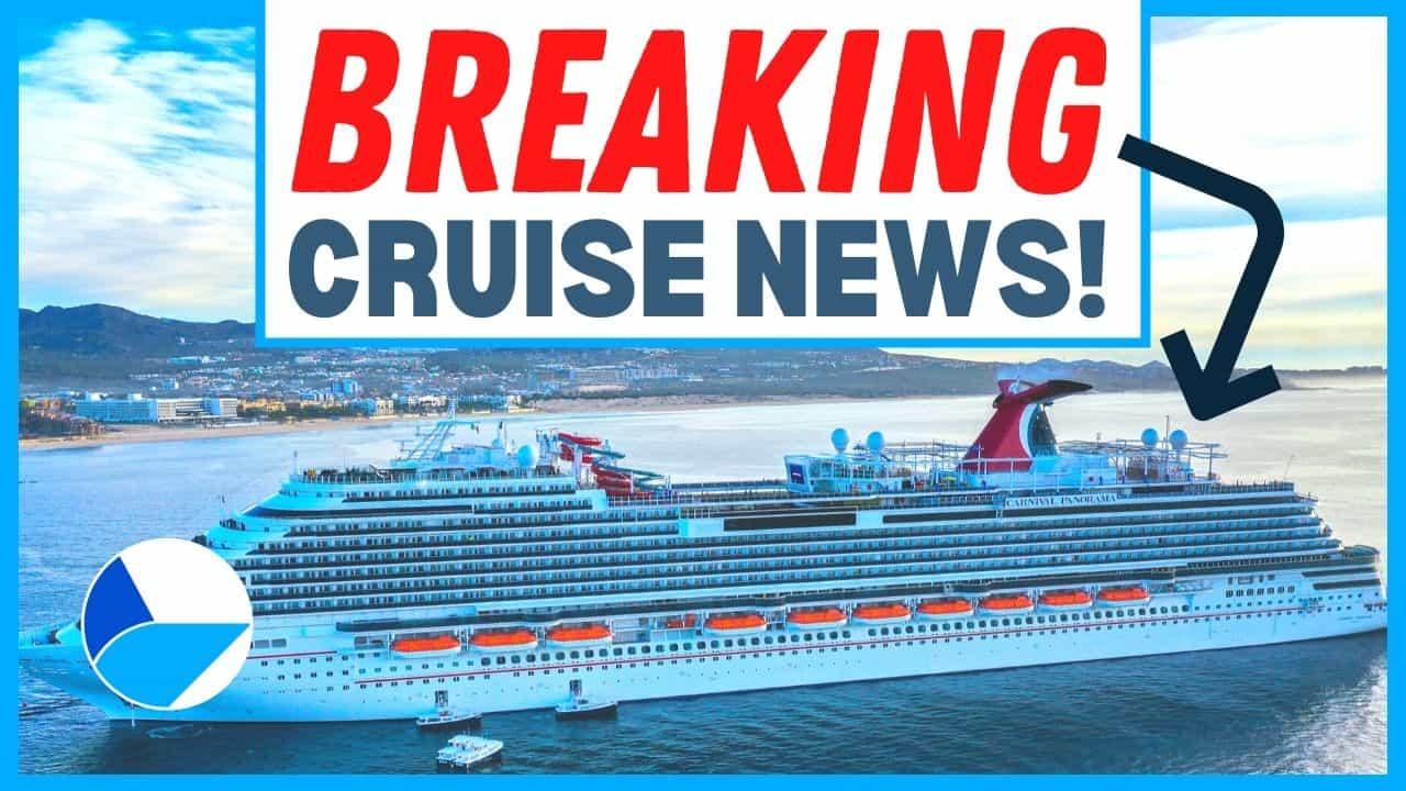 Breaking Cruise News Update