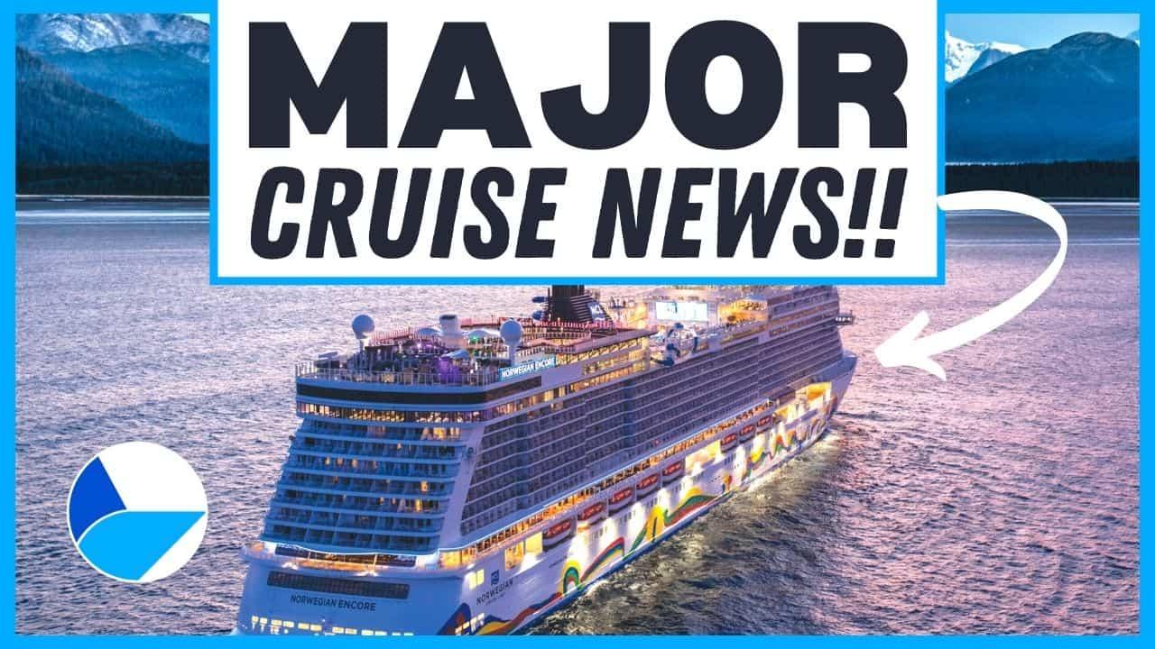 Major Cruise News