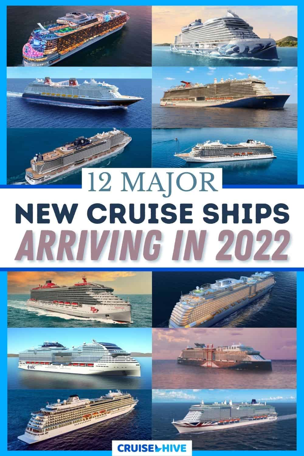 12 Major New Cruise Ships Arriving in 2022